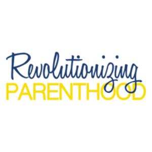 Revolutionizing Parenthood | The Real Deal on Parenting Effectively | April 25, 2020