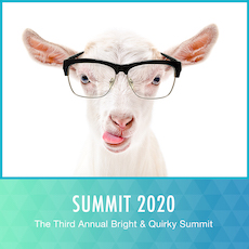 BRIGHT & QUIRKY ONLINE SUMMIT | MARCH 12-16, 2020
